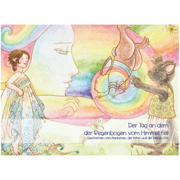 Kinderbuch_Mirijam Braeuer_Der Tag an dem der Regenbogen vom Himmel fiel