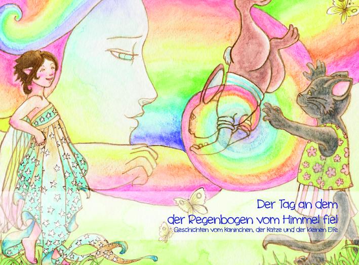 Kinderbuch_Der Tag an dem der Regenbogen vom Himmel fiel_Mirijam Braeuer